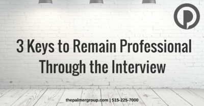3 Ways to Remain Professional in the Interview