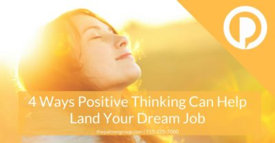 4 Ways Positive Thinking Can Help Land Your Dream Job