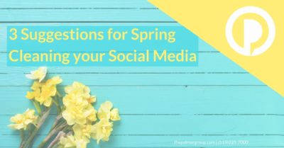 3 Suggestions for Spring Cleaning your Social Media
