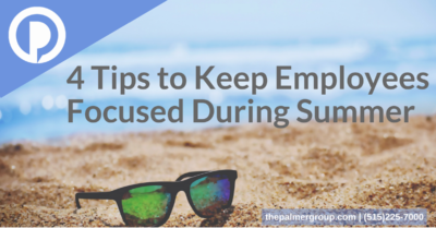 4 Tips to Keep Employees Focused During Summer