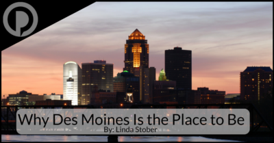 Why Des Moines Is the Place to Be