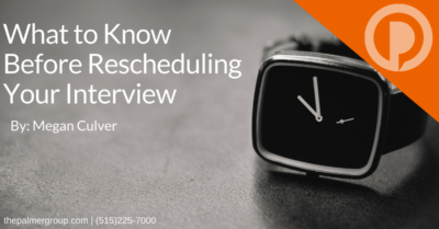 What to Know Before Rescheduling Your Interview