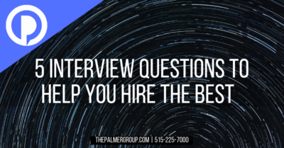 5 Interview Questions to Help You Hire the Best